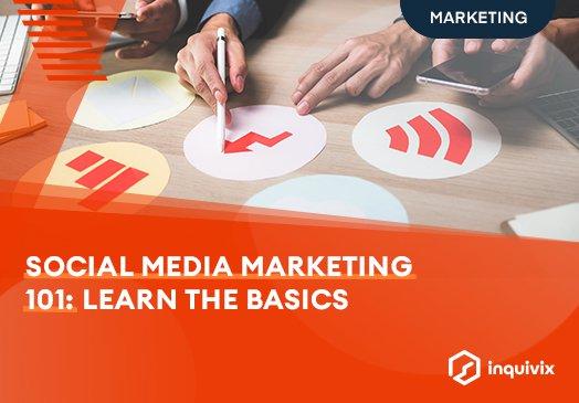 Social Media Marketing 101: Learn The Basics