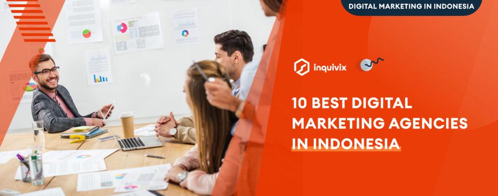 10 Best Digital Marketing Agencies In Indonesia