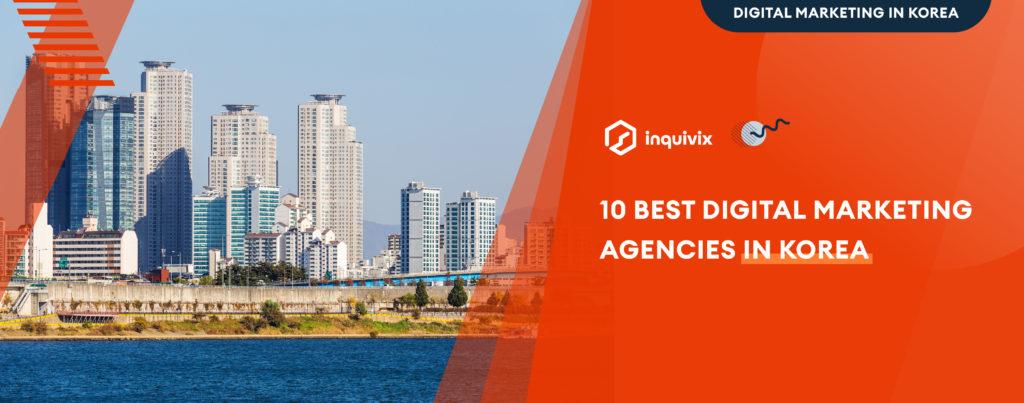 10 Best Digital Marketing Agencies In Korea