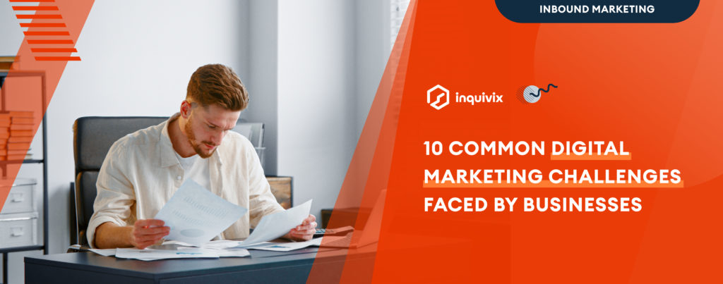 10 Common Digital Marketing Challenges Faced By Businesses
