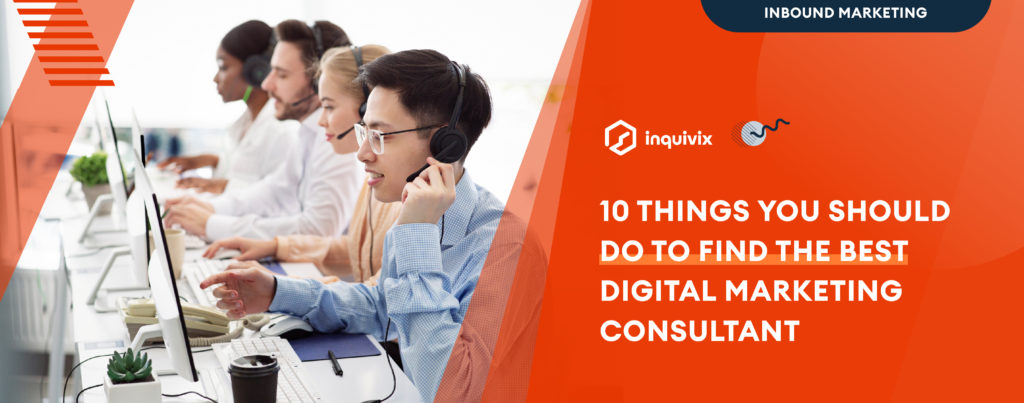 10 Things You Should Do To Find The Best Digital Marketing Consultant